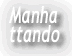 >>Manhattando na degringolada
