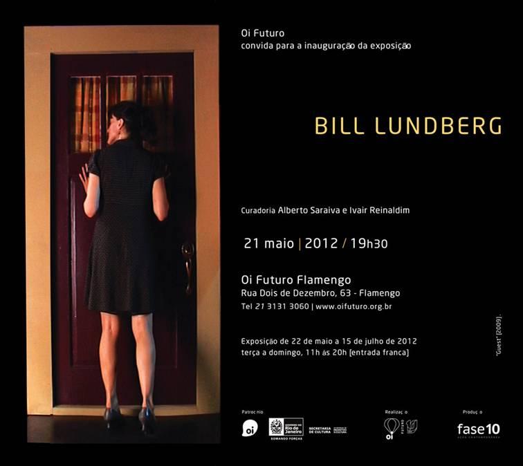 >> BILL LUNDBERG – Exposição no Oi Futuro Flamengo, Rio de Janeiro, de 22/5 a 15/6/2012