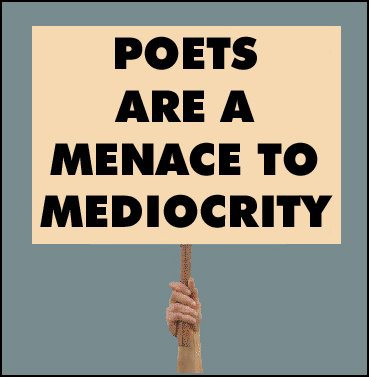 88e34-poets_are_a_menace_to_mediocrity