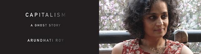 >> Capitalismo: Uma História de Fantasma(s), por Arundhati Roy