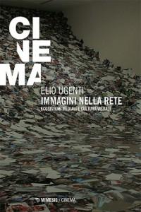 O real das/nas imagens. A cultura visual na era das imagens na rede, por Gioacchino Toni, apresentando o livro de Elio Ugenti