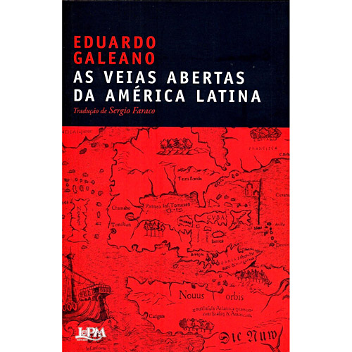 As veias abertas da América Latina, Eduardo Galeano – download grátis Pt,Sp,En