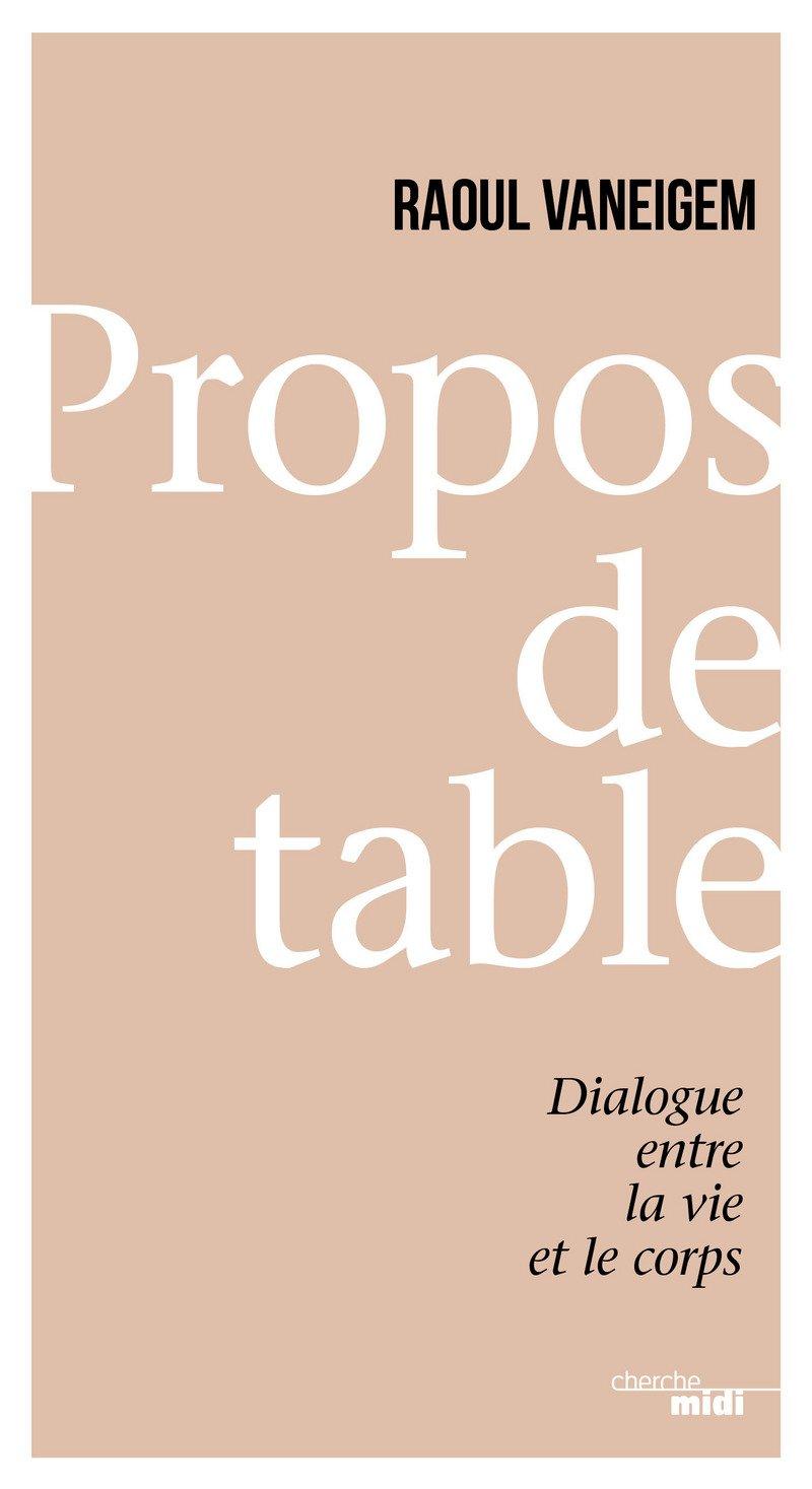 "Entrevista de Raoul Vaneigem sobre seu ""Propos de table – Dialogue entre la vie et le corps"""